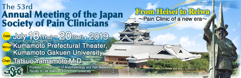 The 53rd Annual Meeting of the Japan Society of Pain Clinicians